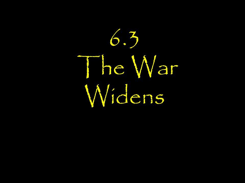 6.3 The War Widens