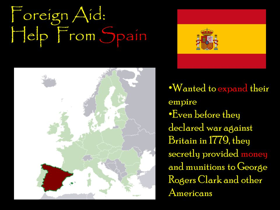Foreign Aid: Help From Spain Wanted to expand their empire