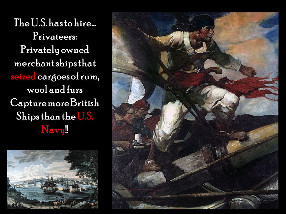 Capture more British Ships than the U.S. Navy!!