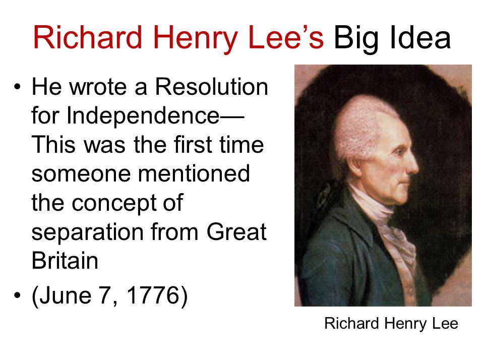 Richard Henry Lee's Big Idea