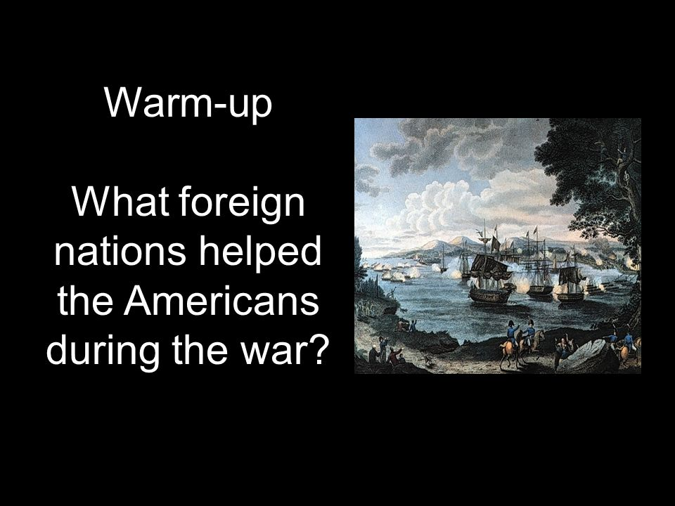 What foreign nations helped the Americans during the war