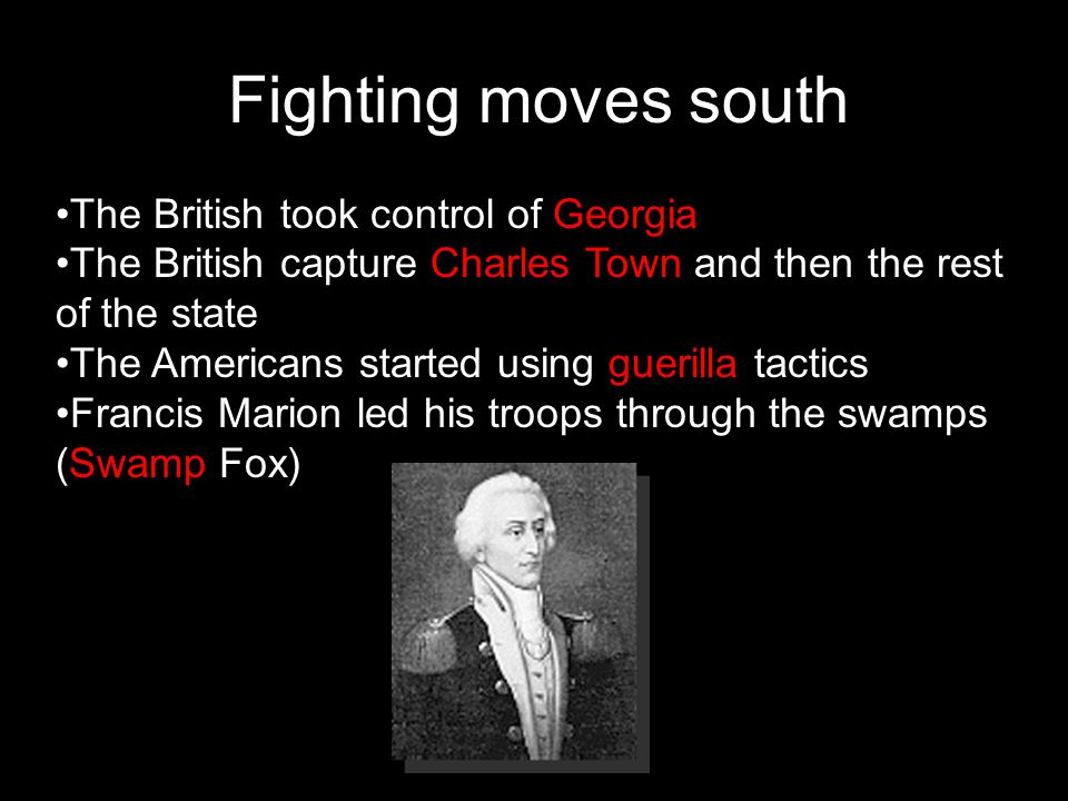 Fighting moves south The British took control of Georgia