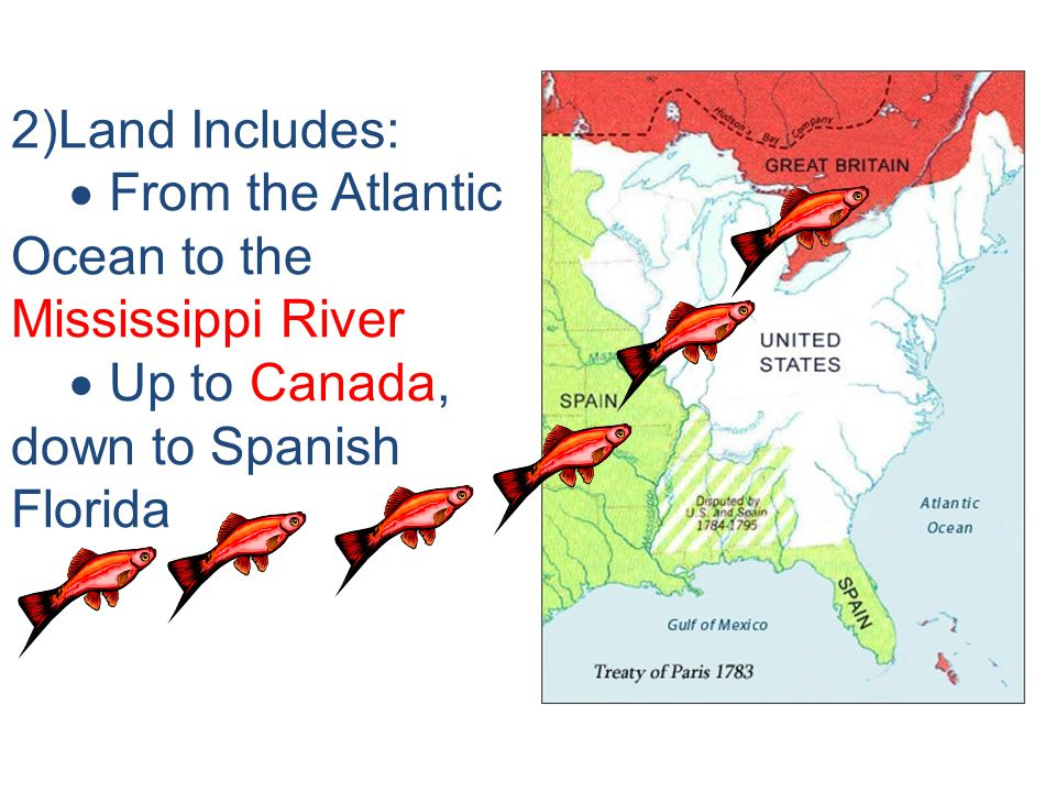 2)Land Includes:  From the Atlantic Ocean to the Mississippi River.
