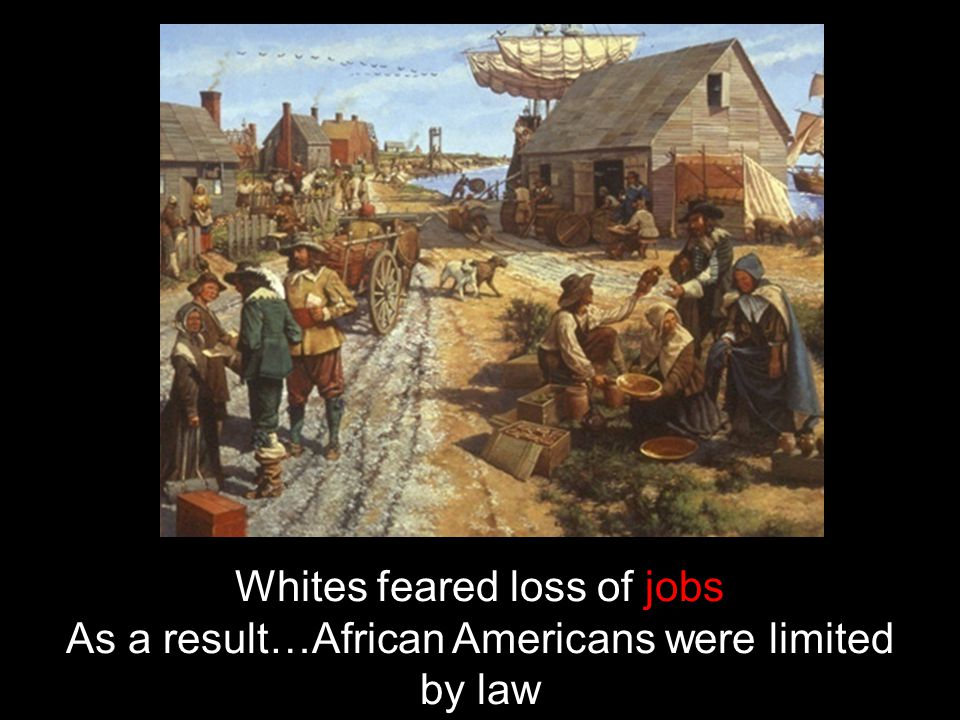 Whites feared loss of jobs