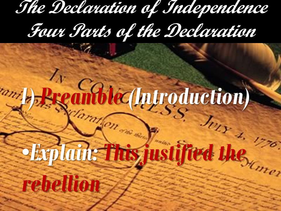 The Declaration of Independence Four Parts of the Declaration