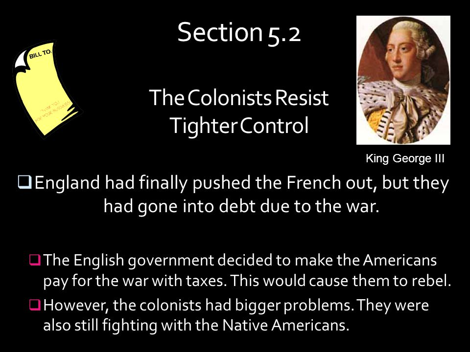 Section 5.2 The Colonists Resist Tighter Control