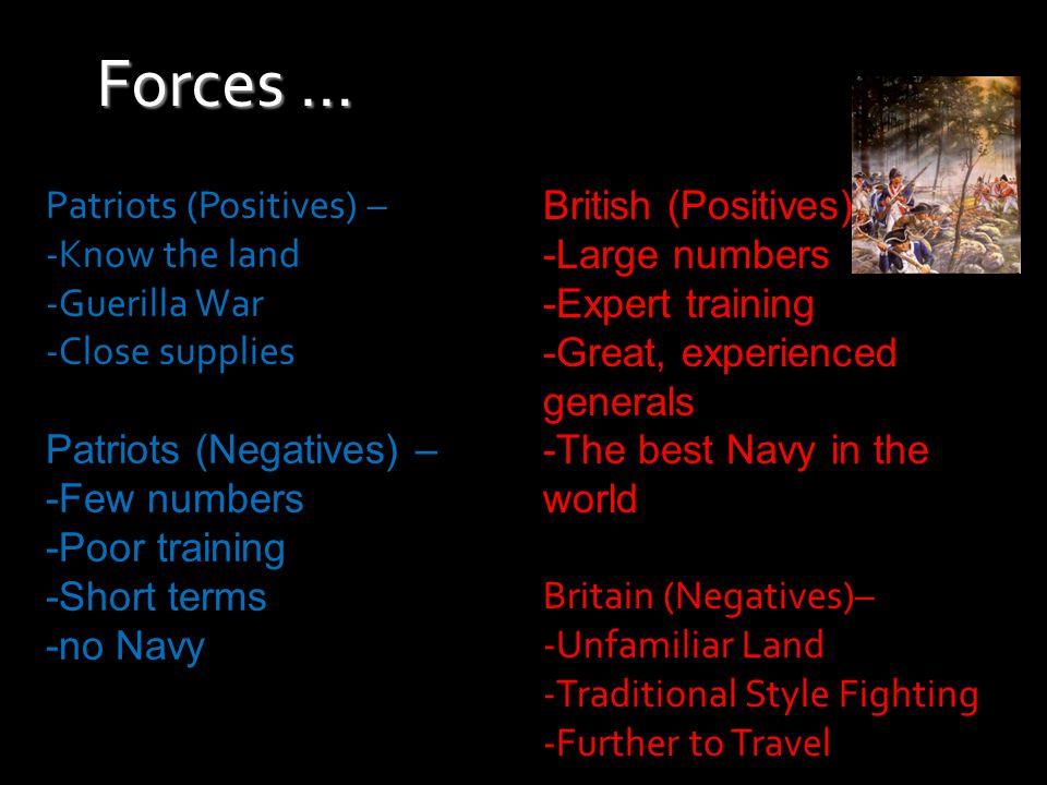Forces … Patriots (Positives) – Know the land Guerilla War