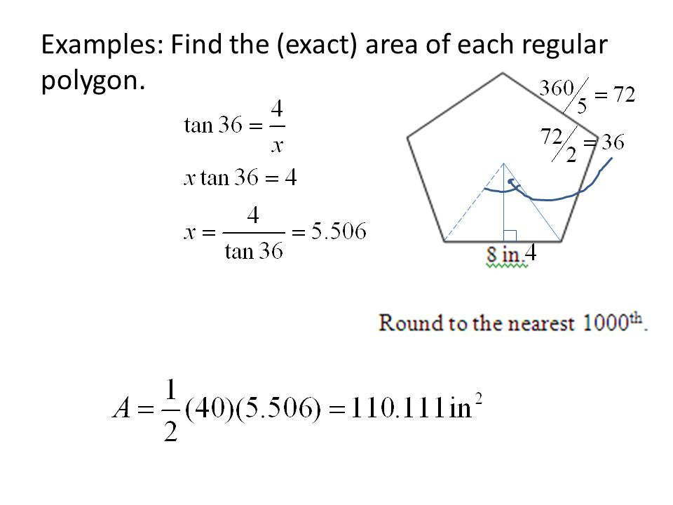 Examples: Find the (exact) area of each regular polygon.
