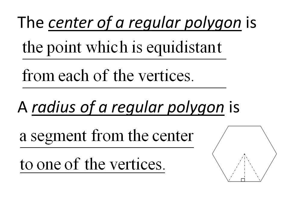 The center of a regular polygon is A radius of a regular polygon is