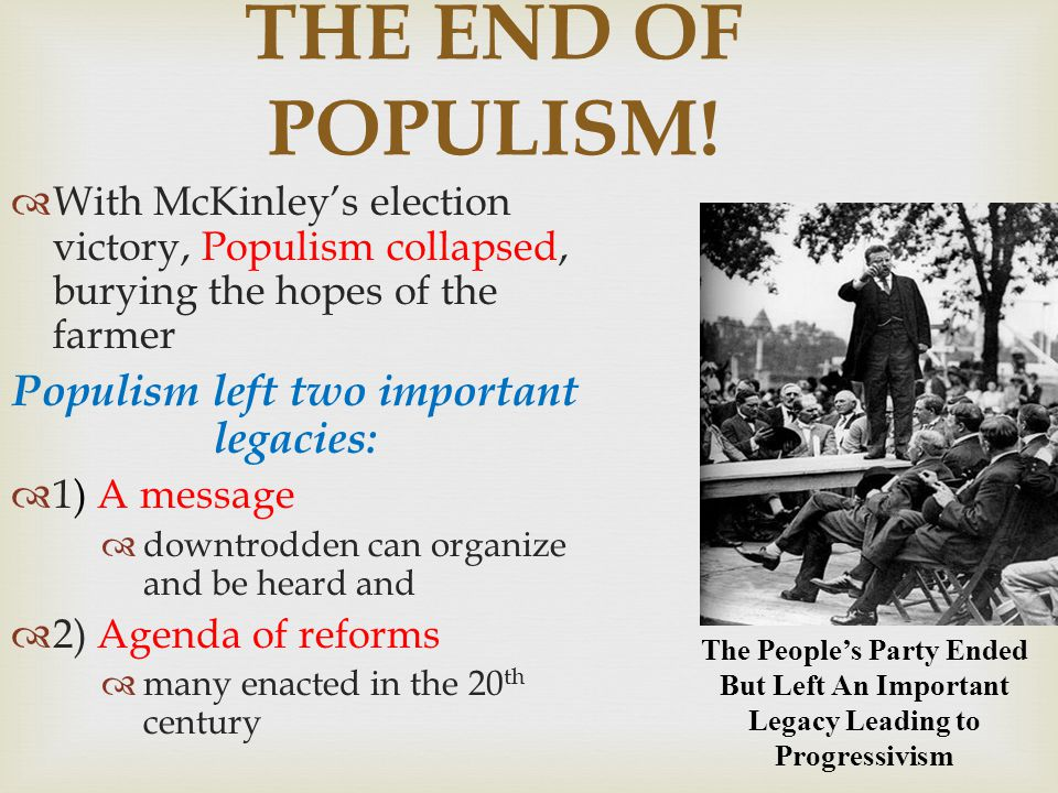 Populism left two important legacies: