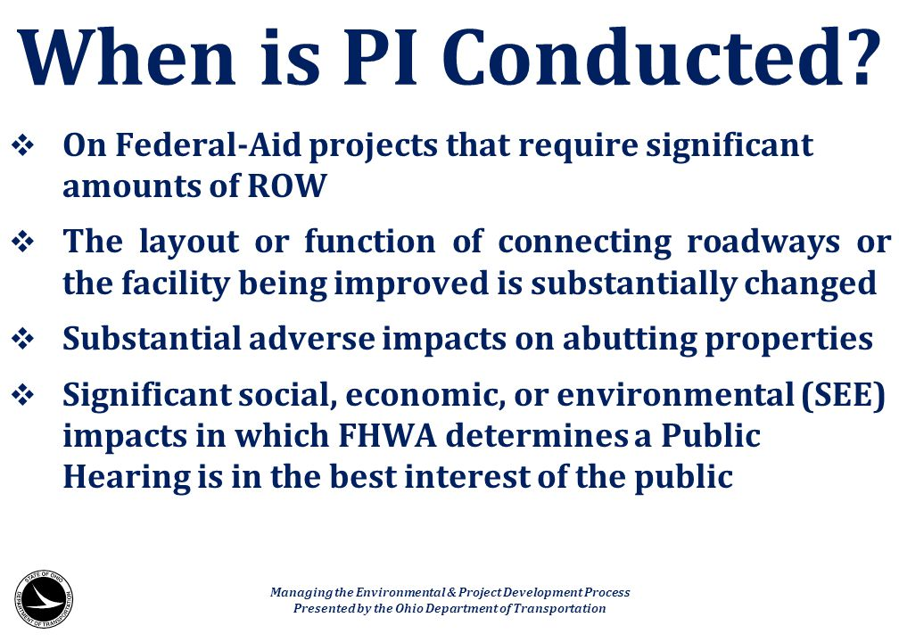 When is PI Conducted On Federal-Aid projects that require significant amounts of ROW.