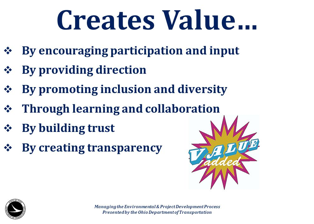 Creates Value… By encouraging participation and input