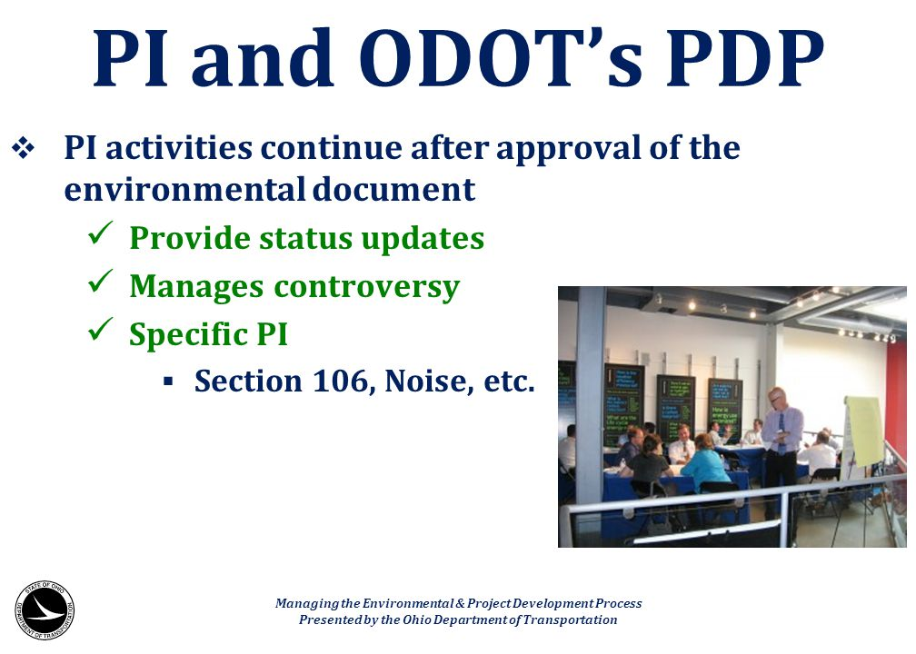 PI and ODOT's PDP PI activities continue after approval of the environmental document. Provide status updates.