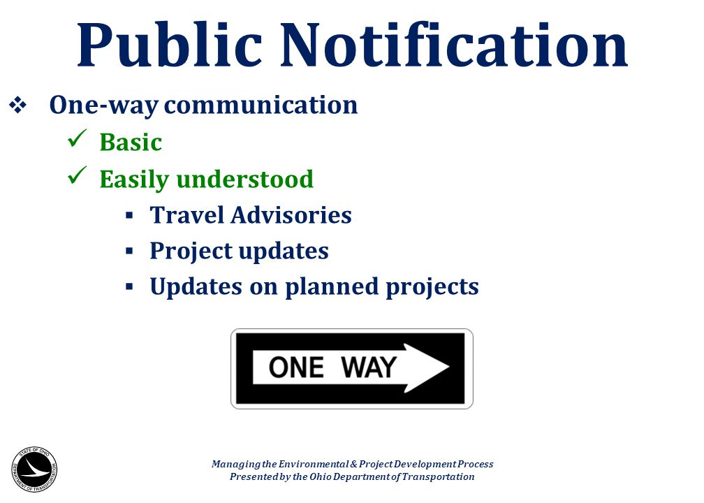 Public Notification One-way communication Basic Easily understood