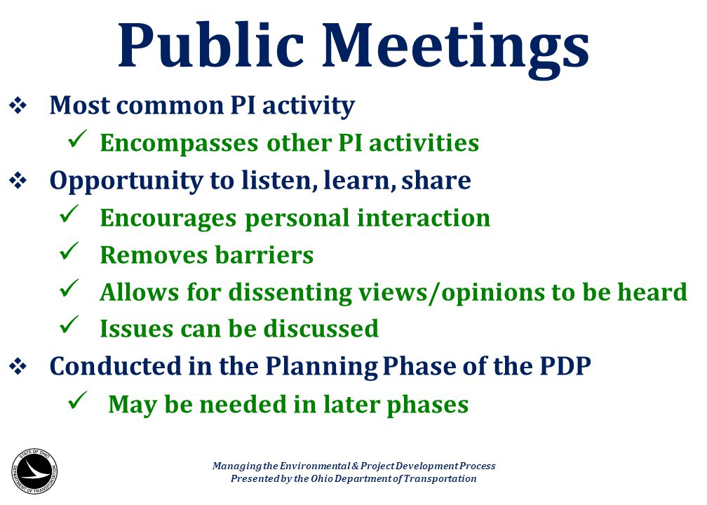 Public Meetings Most common PI activity