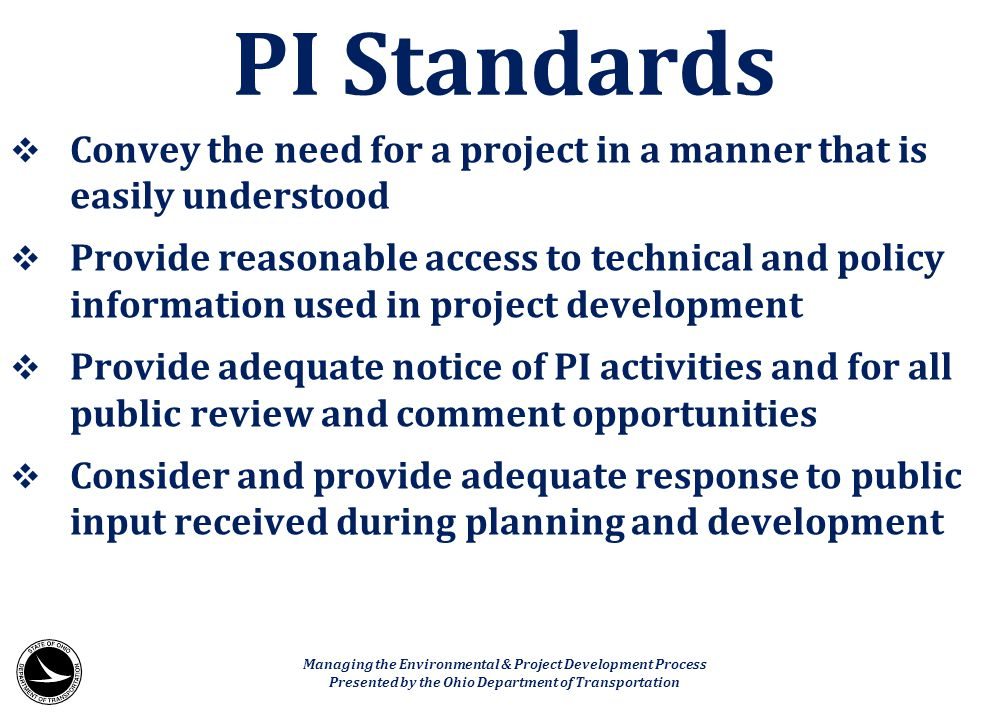PI Standards Convey the need for a project in a manner that is easily understood.