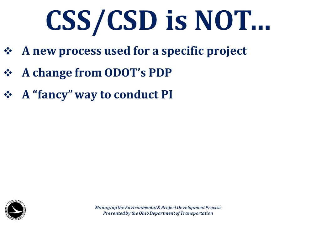CSS/CSD is NOT… A new process used for a specific project