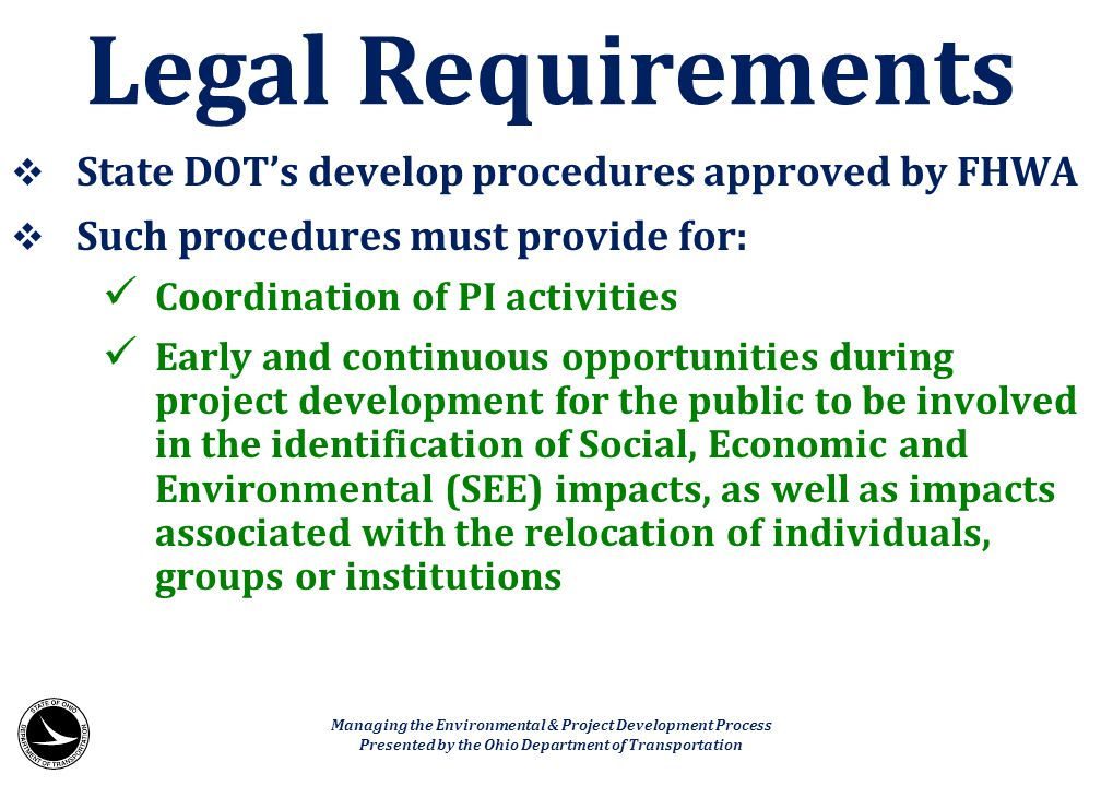 Legal Requirements State DOT's develop procedures approved by FHWA