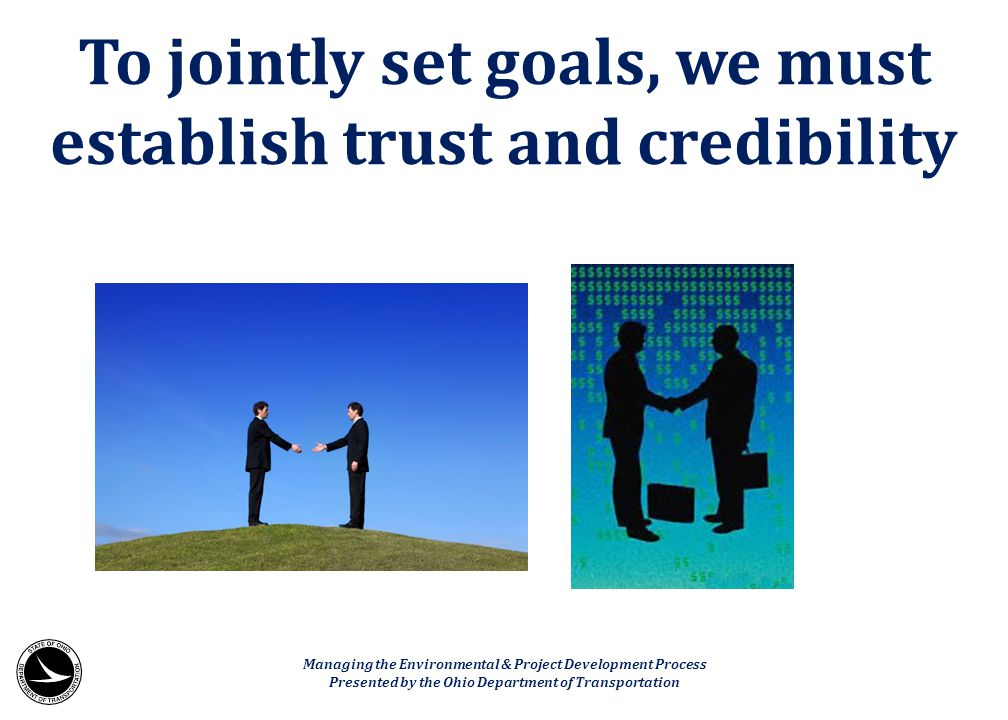 To jointly set goals, we must establish trust and credibility