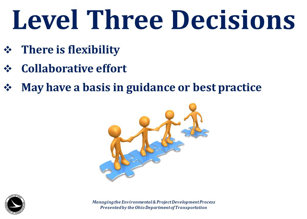 Level Three Decisions There is flexibility Collaborative effort