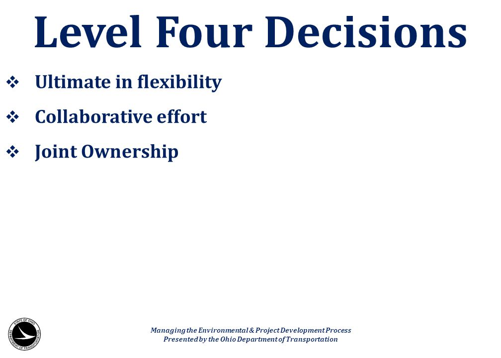 Level Four Decisions Ultimate in flexibility Collaborative effort