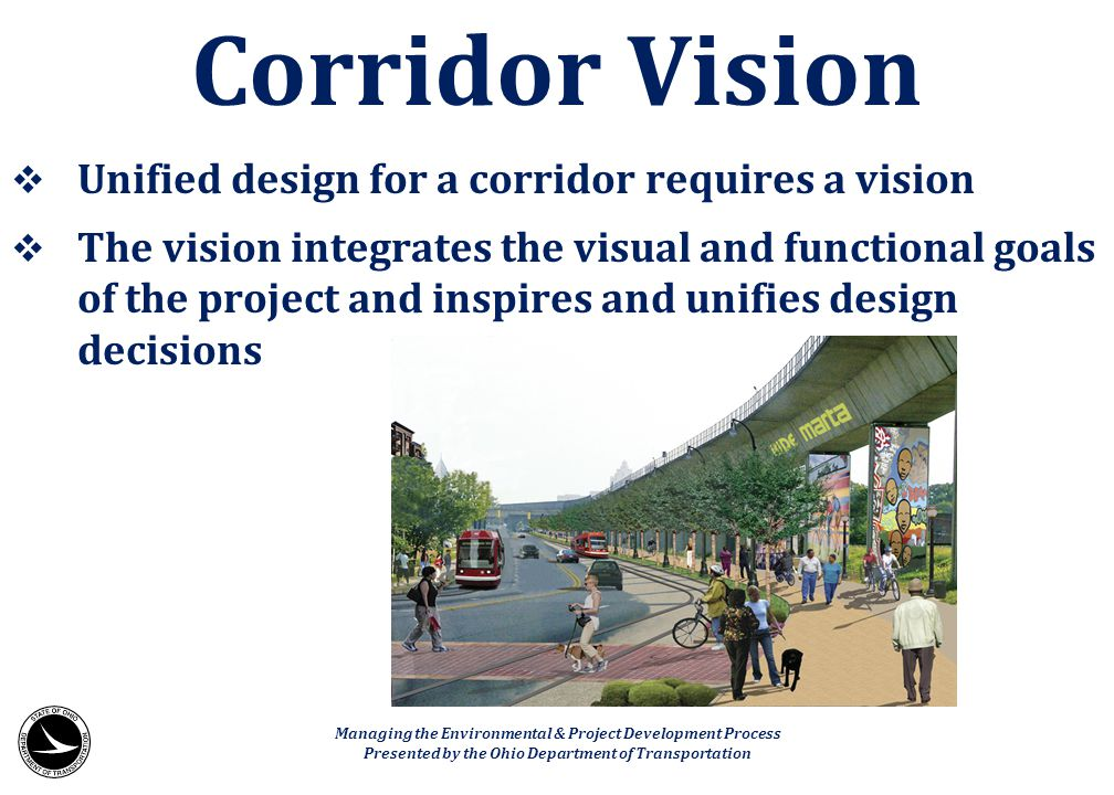 Corridor Vision Unified design for a corridor requires a vision