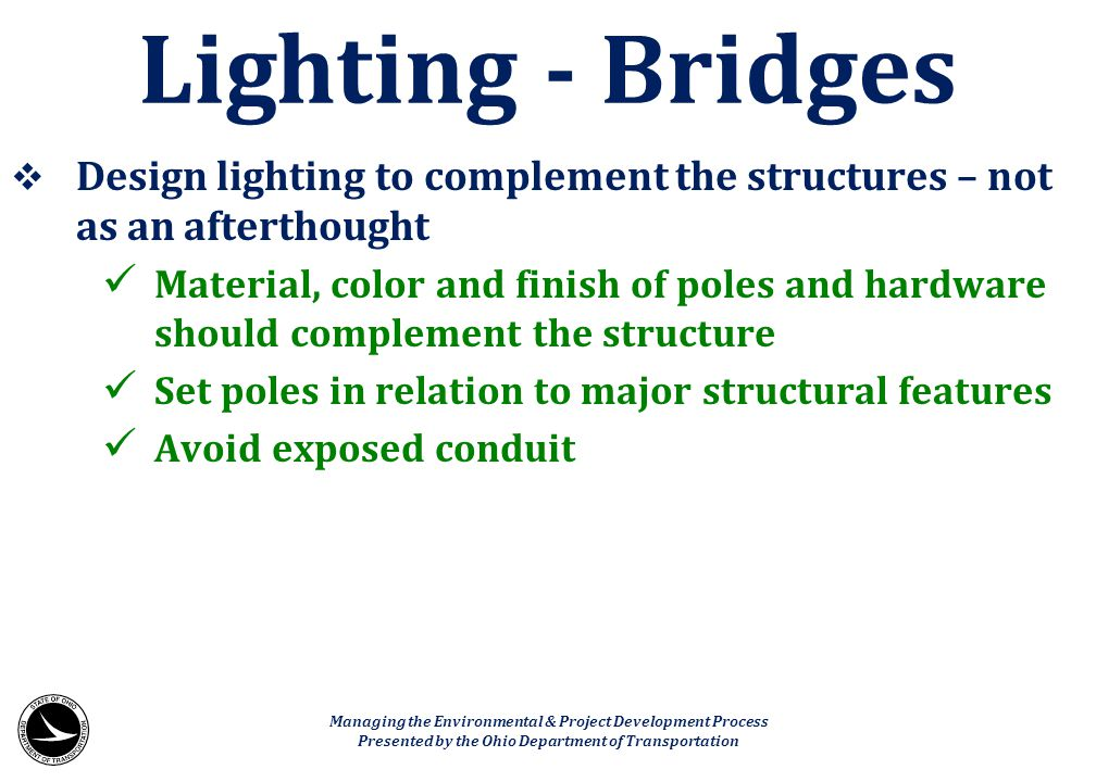 Lighting - Bridges Design lighting to complement the structures – not as an afterthought.