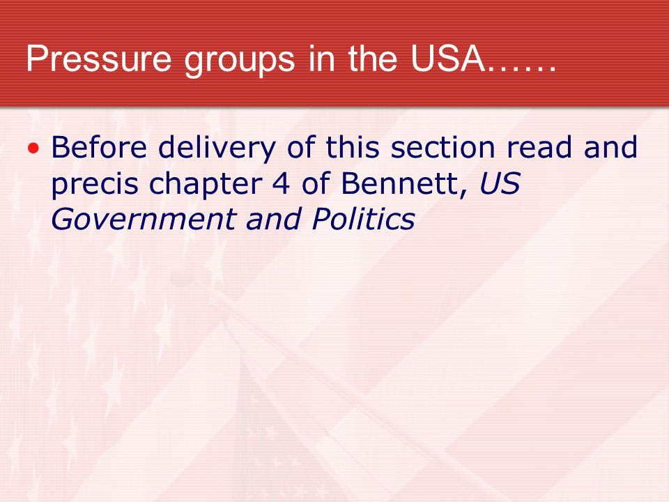 Pressure groups in the USA……