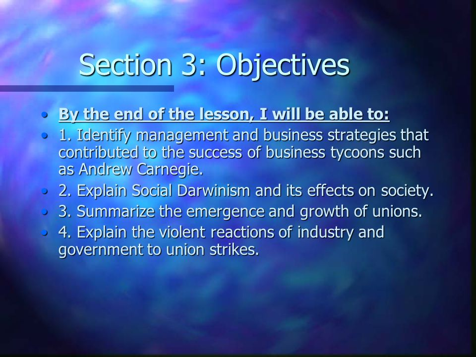 Section 3: Objectives By the end of the lesson, I will be able to:
