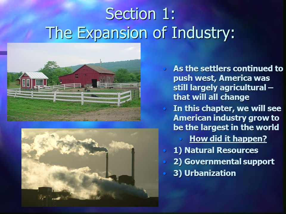 Section 1: The Expansion of Industry: