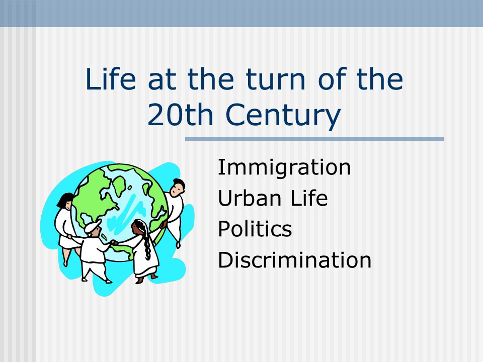 Life at the turn of the 20th Century