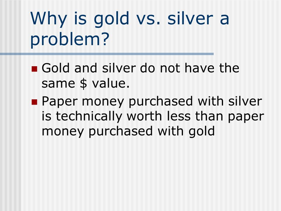 Why is gold vs. silver a problem