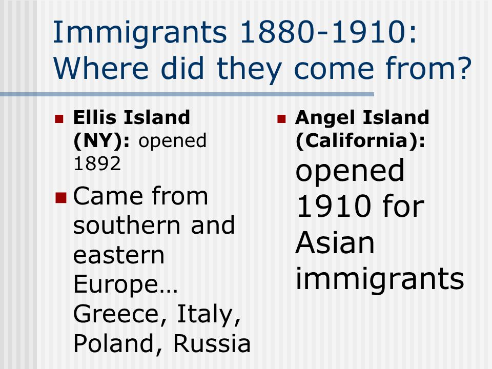 Immigrants 1880-1910: Where did they come from