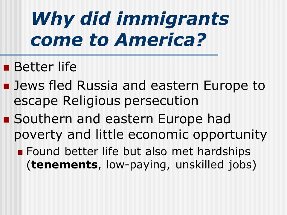 Why did immigrants come to America