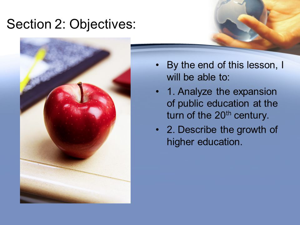 Section 2: Objectives: By the end of this lesson, I will be able to:
