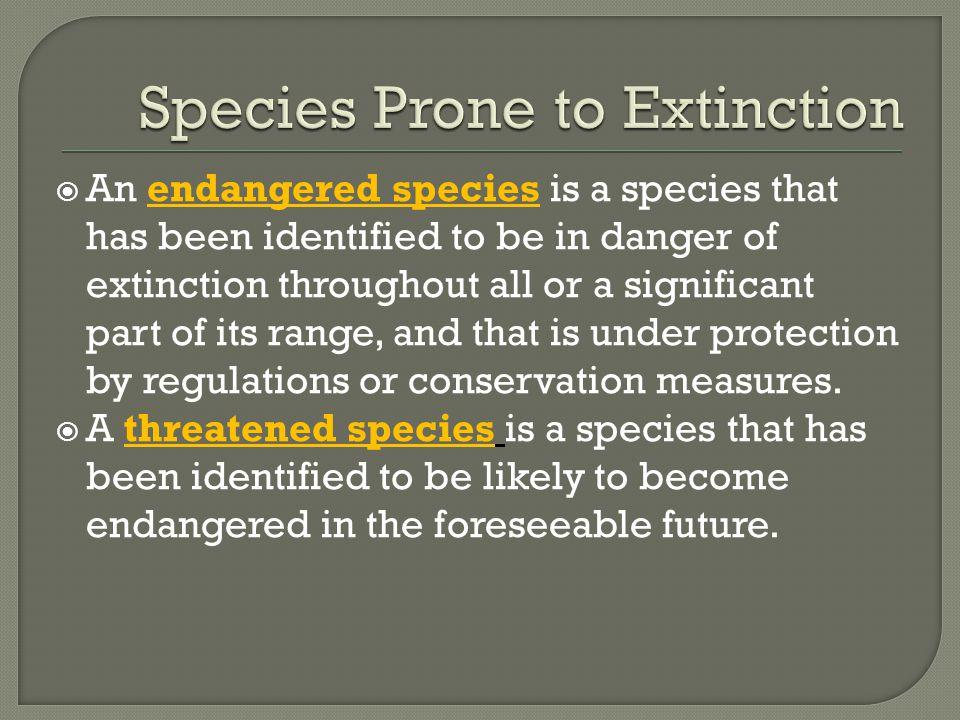Species Prone to Extinction