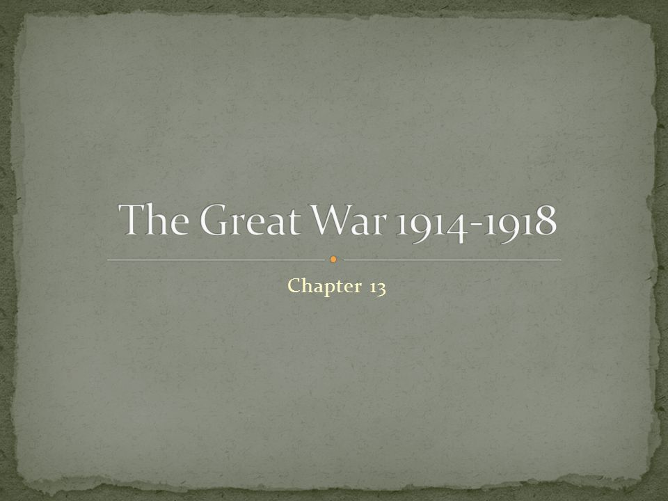 The Great War 1914-1918 Chapter 13