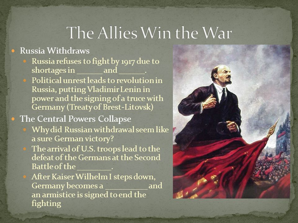 The Allies Win the War Russia Withdraws The Central Powers Collapse