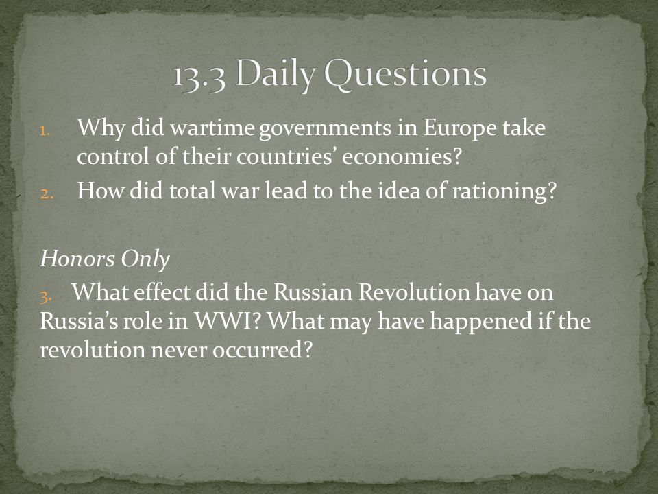 13.3 Daily Questions Why did wartime governments in Europe take control of their countries' economies