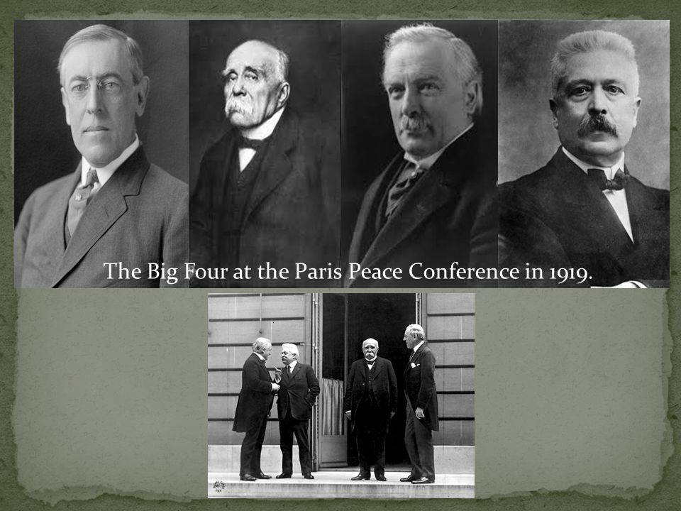 The Big Four at the Paris Peace Conference in 1919.