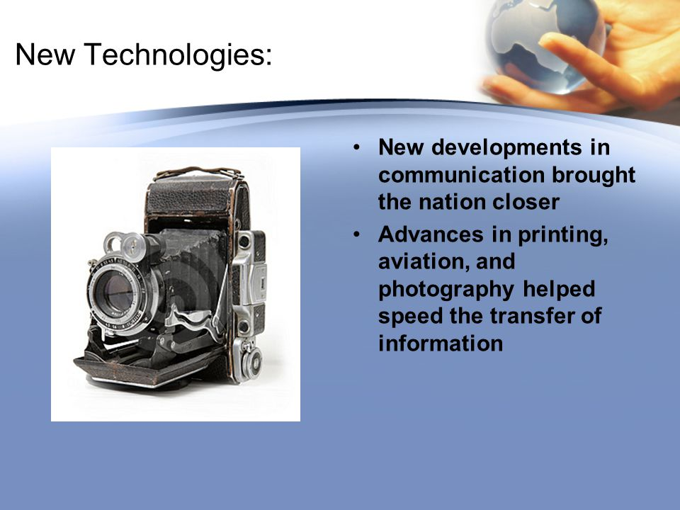 New Technologies: New developments in communication brought the nation closer.