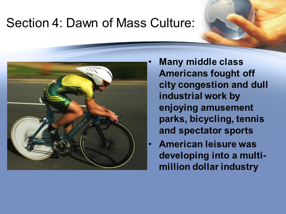 Section 4: Dawn of Mass Culture: