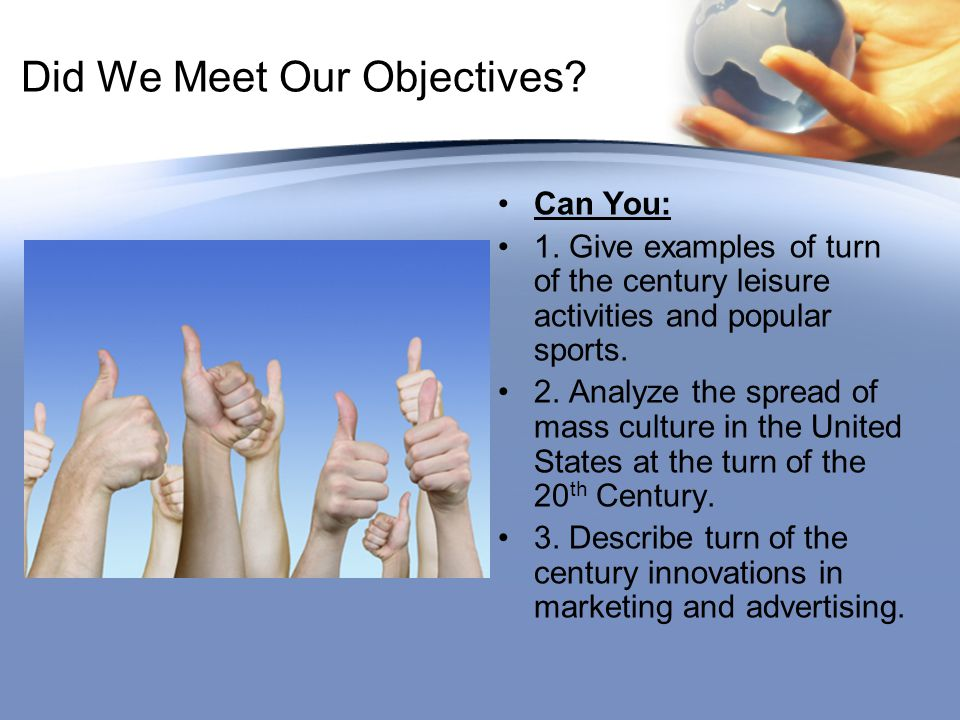 Did We Meet Our Objectives