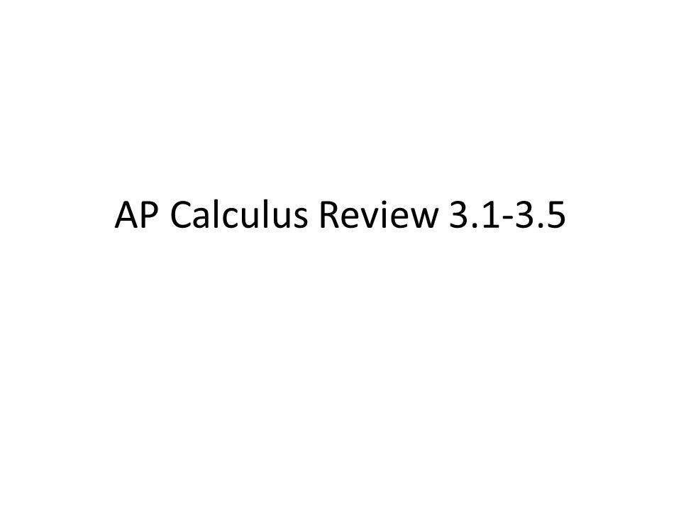 AP Calculus Review 3.1-3.5