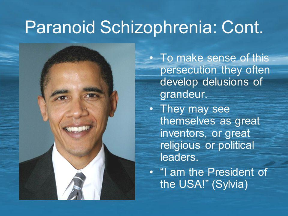 Paranoid Schizophrenia: Cont.