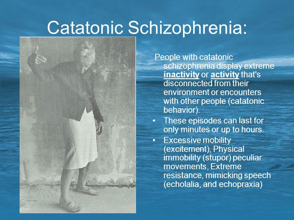 Catatonic Schizophrenia: