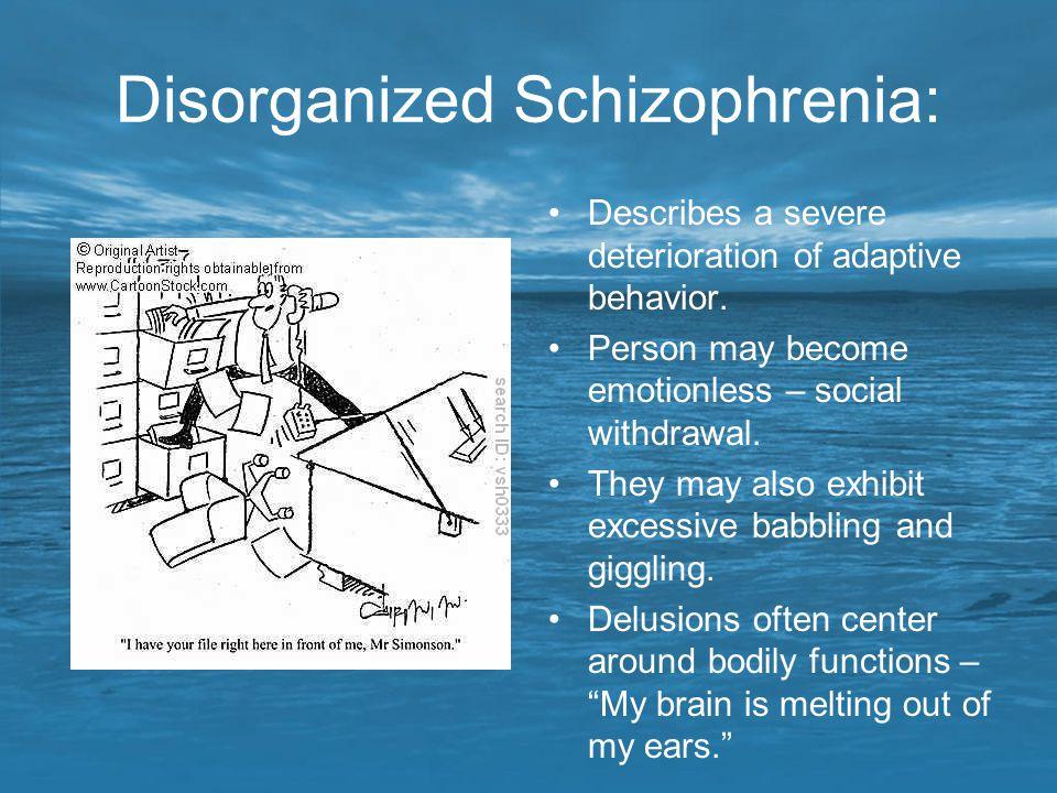 Disorganized Schizophrenia: