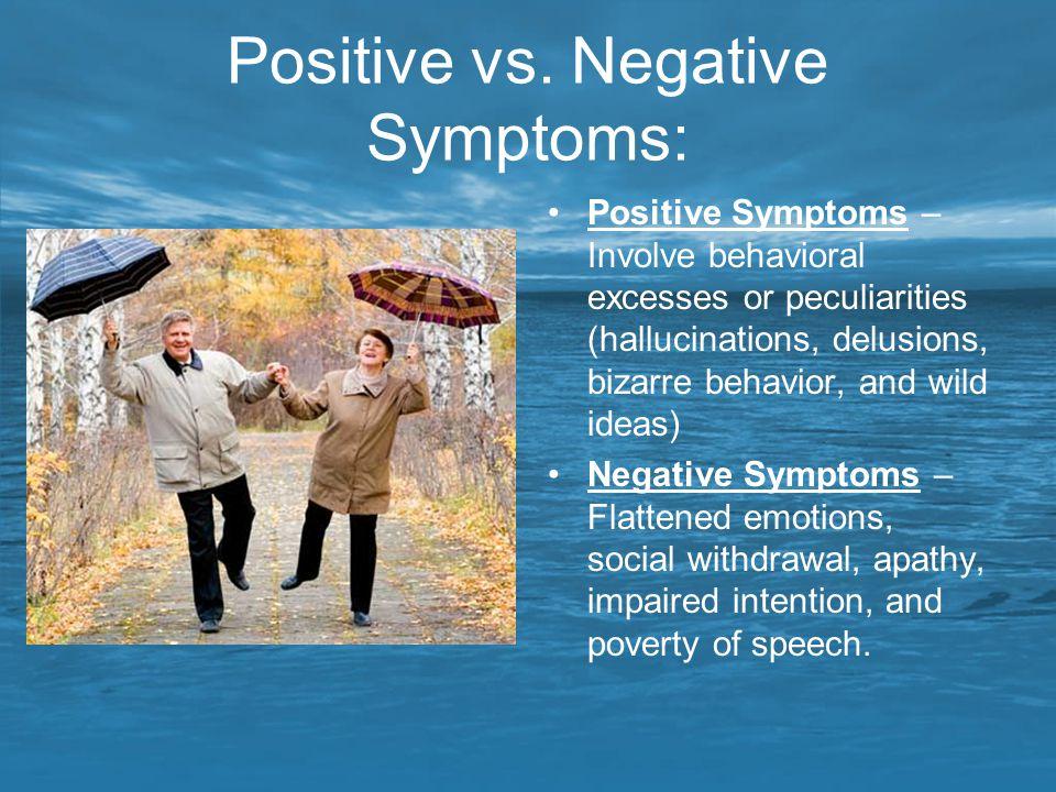 Positive vs. Negative Symptoms: