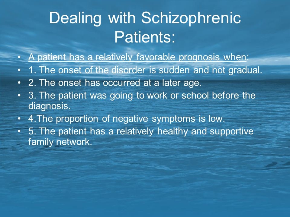 Dealing with Schizophrenic Patients: