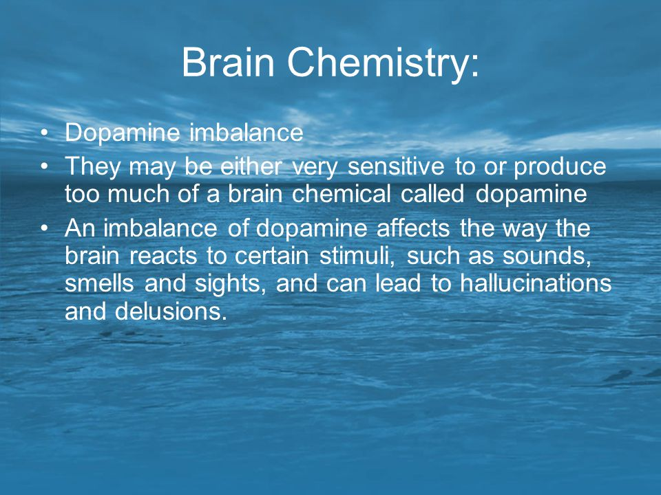 Brain Chemistry: Dopamine imbalance